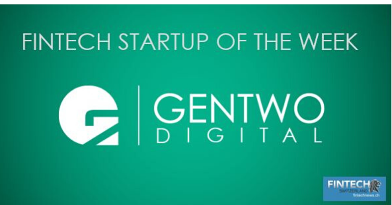 "GENTWO Digital named ""Fintech Startup of the Week"""