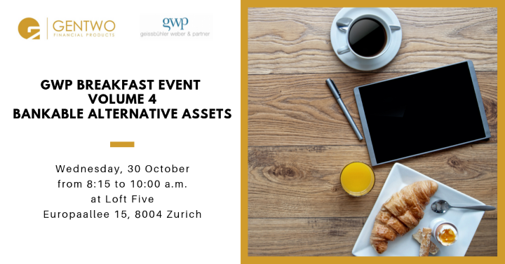 You are invited to the GWP Breakfast Event – Volume 04: Bankable Alternative Assets